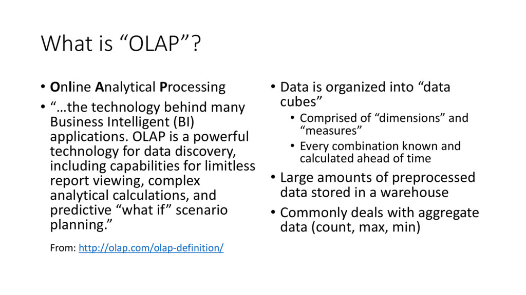 "What is ""OLAP""? • Online Analytical Processing ..."