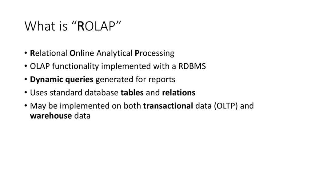 """What is """"ROLAP"""" • Relational Online Analytical ..."""