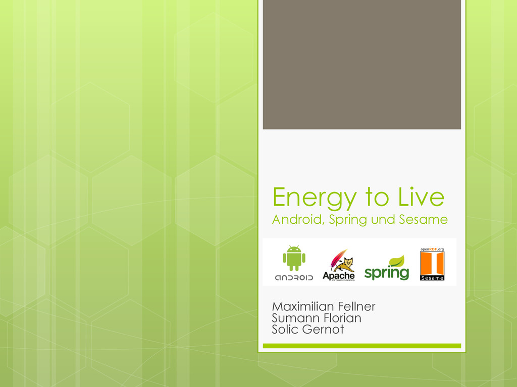 Energy to Live Android, Spring und Sesame Maxim...