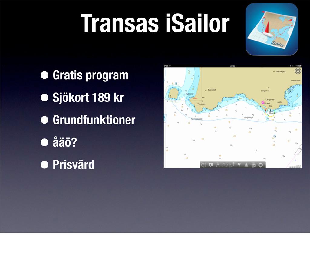 Transas iSailor •Gratis program •Sjökort 189 kr...