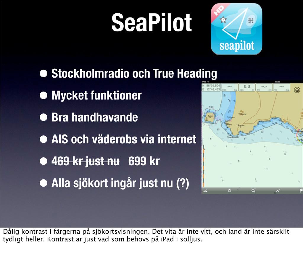 SeaPilot •Stockholmradio och True Heading •Myck...