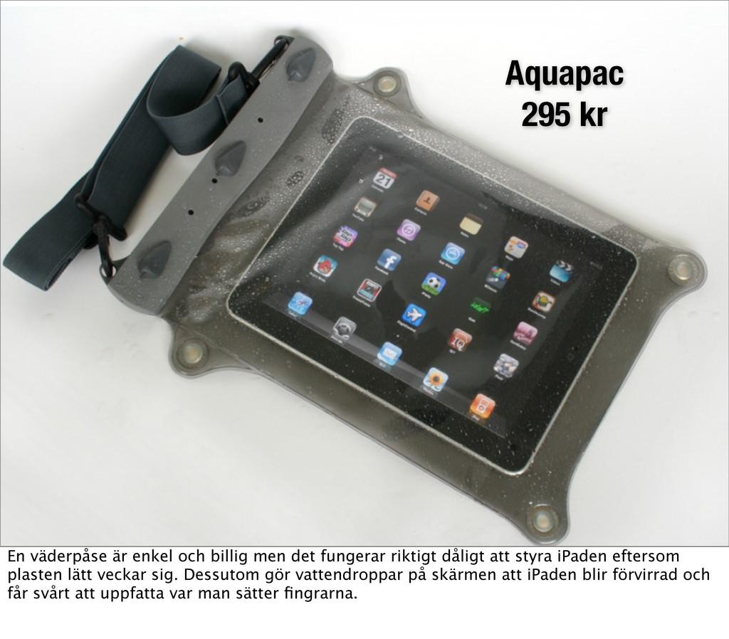 Vatten Aquapac 295 kr En väderpåse är enkel och...