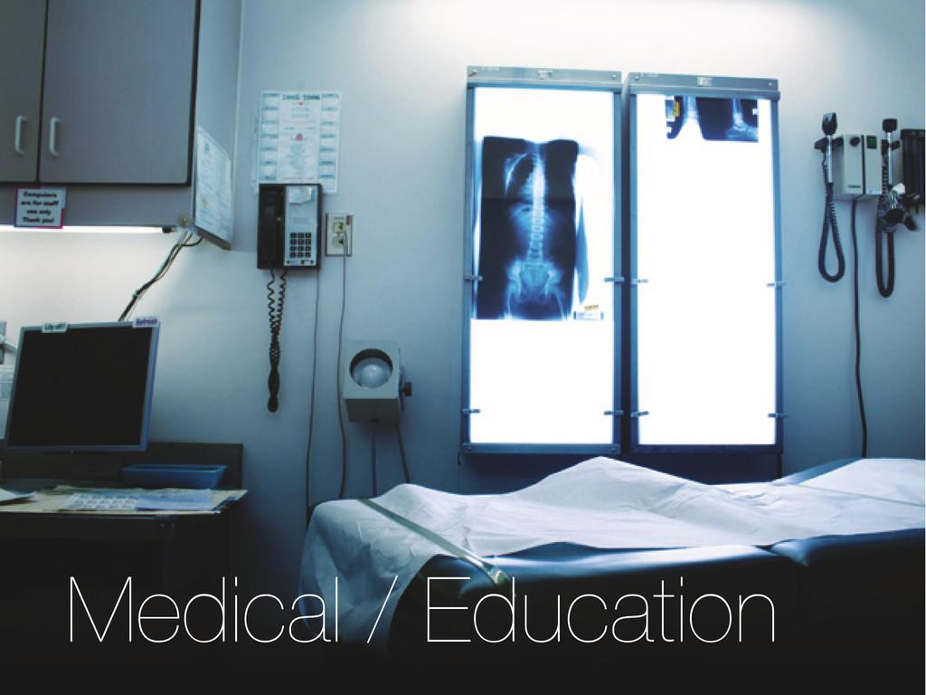 Medical / Education