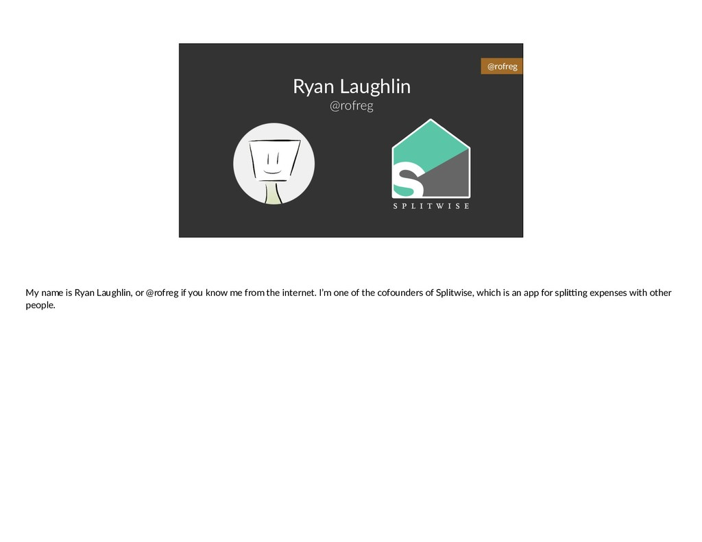 Ryan Laughlin @rofreg @rofreg My name is Ryan L...