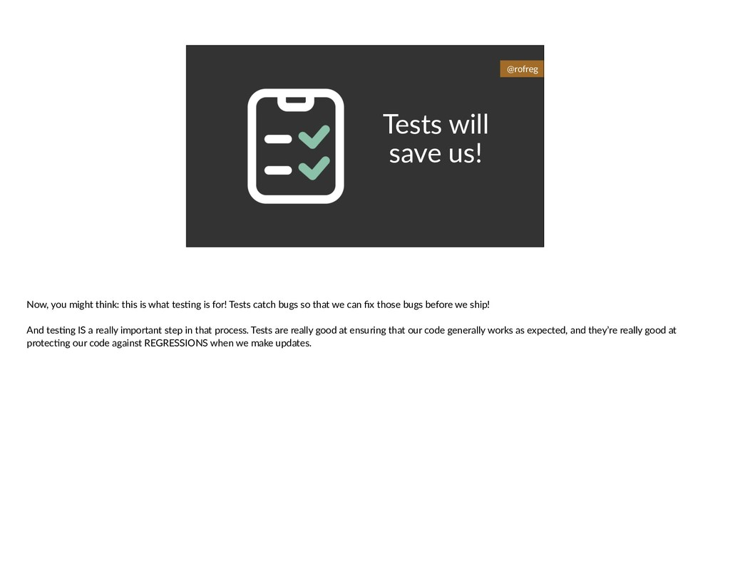 Tests will save us! @rofreg Now, you might thin...