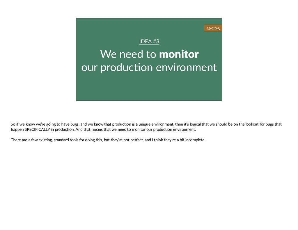 We need to monitor our produc6on environment ID...