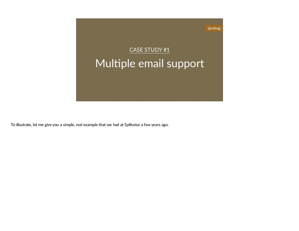 Mul6ple email support CASE STUDY #1 @rofreg To ...