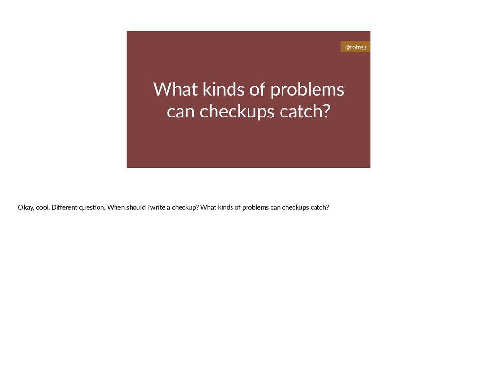 What kinds of problems can checkups catch? @rof...