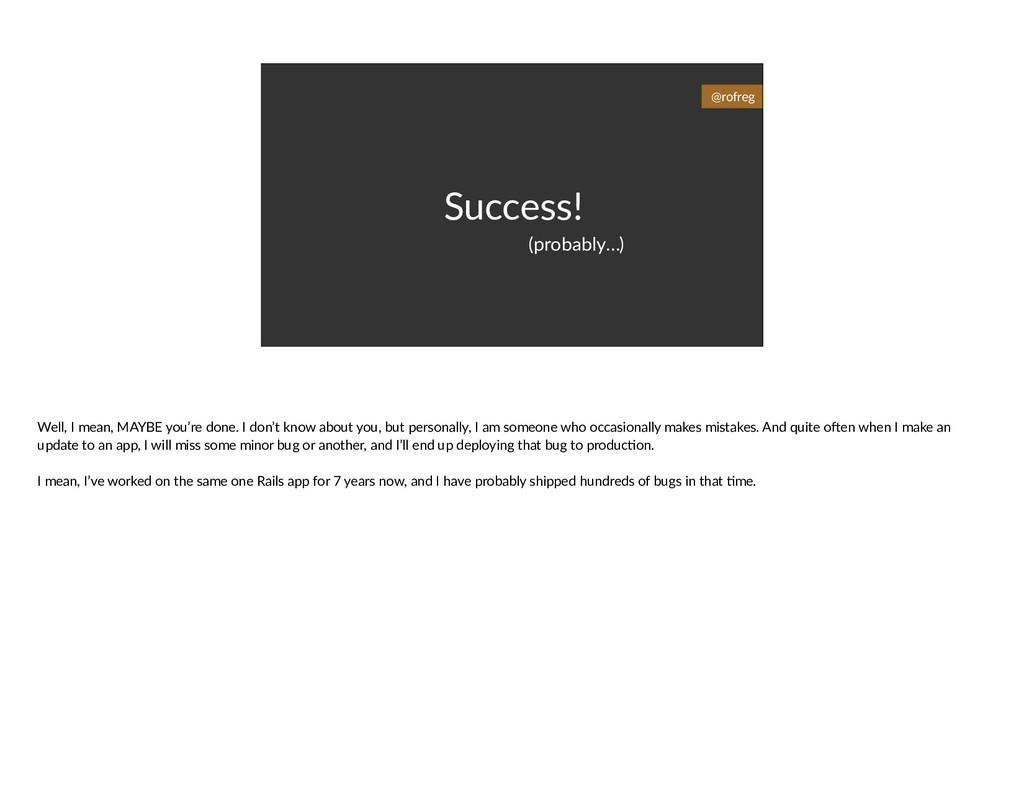 Success! (probably…) @rofreg Well, I mean, MAYB...