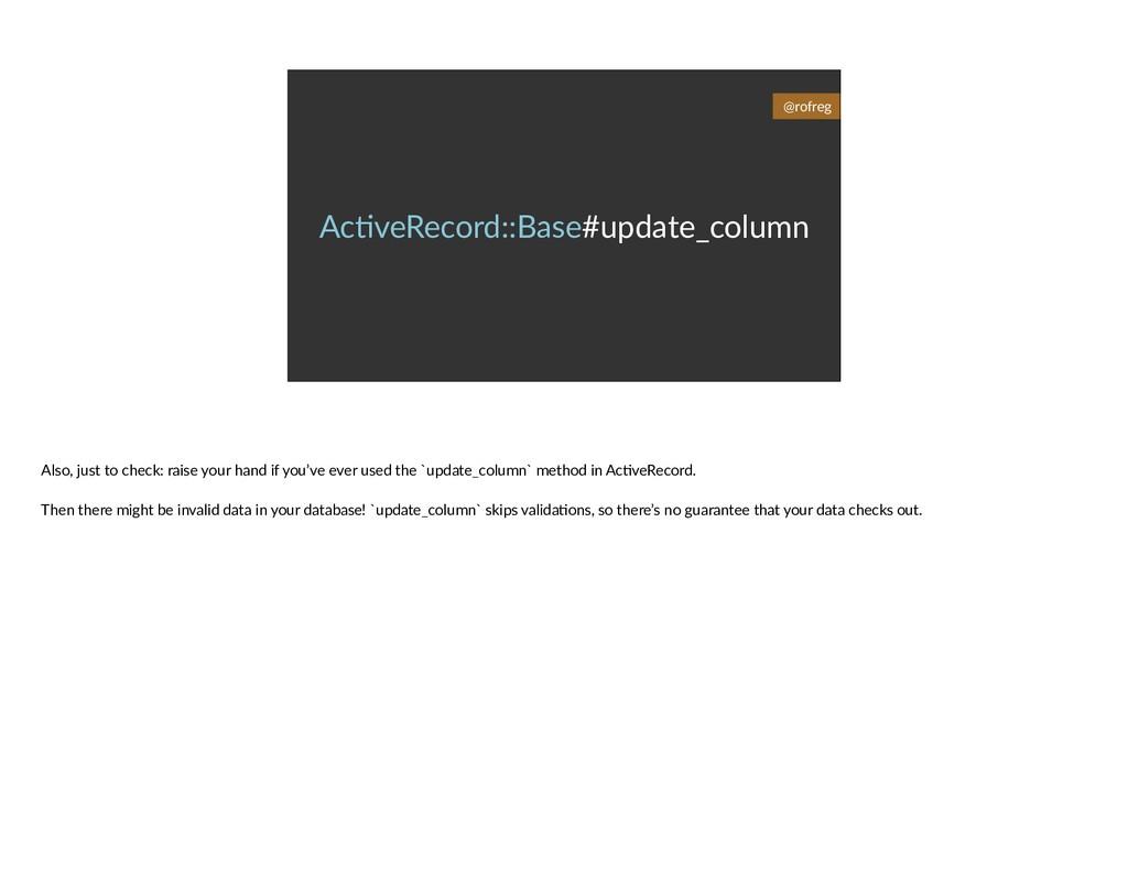 Ac6veRecord::Base#update_column @rofreg Also, j...