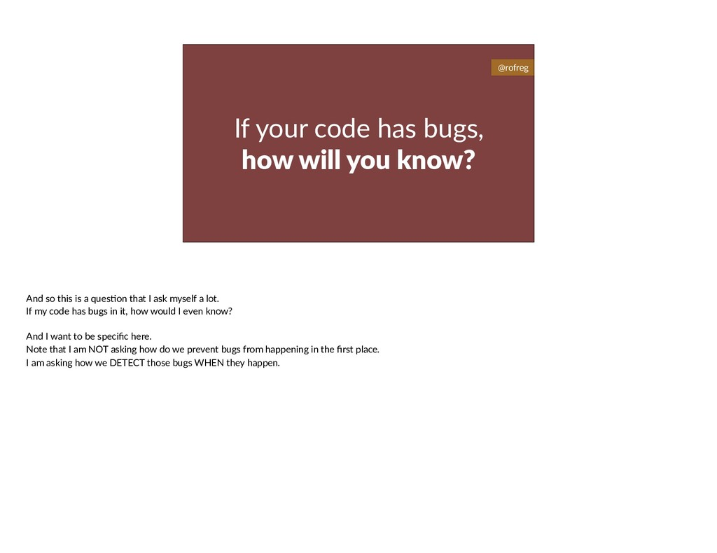 If your code has bugs, how will you know? @rofr...