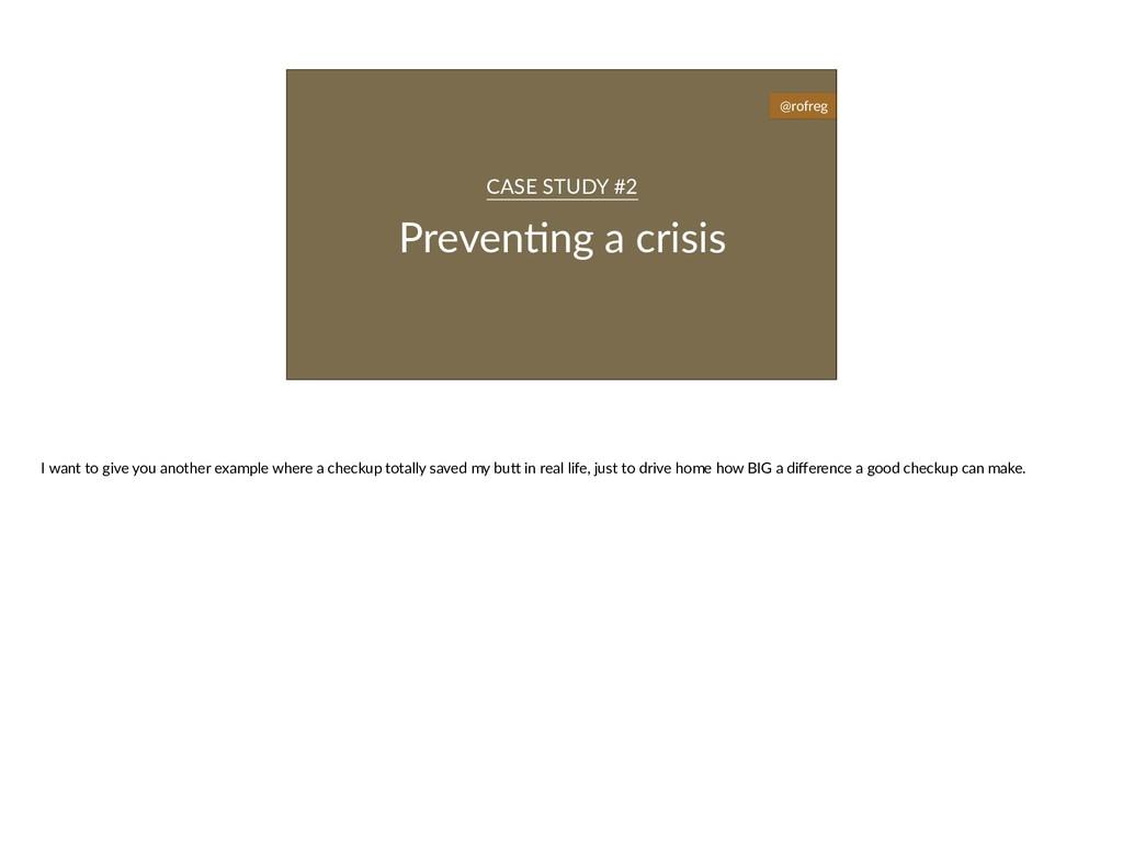 Preven6ng a crisis CASE STUDY #2 @rofreg I want...