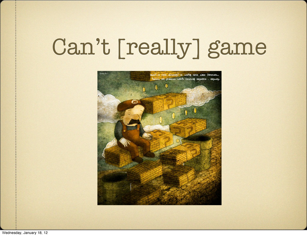 Can't [really] game Wednesday, January 18, 12