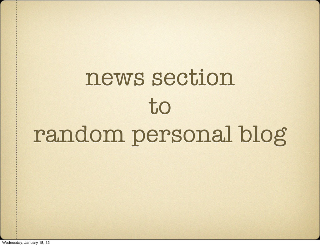 news section to random personal blog Wednesday,...