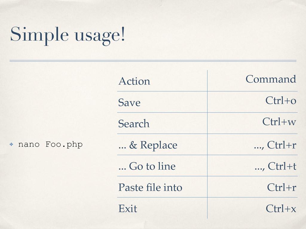Simple usage! ✤ nano Foo.php Action Command Sav...