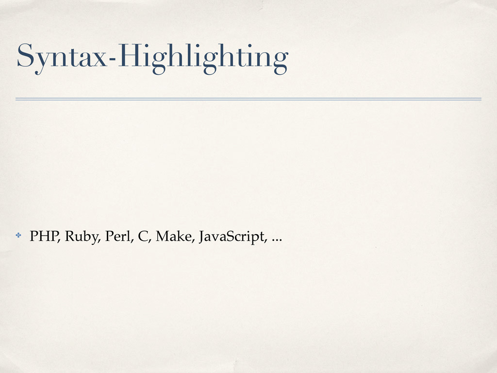 Syntax-Highlighting ✤ PHP, Ruby, Perl, C, Make,...