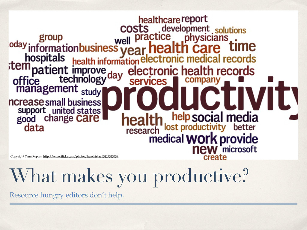 What makes you productive? Resource hungry edit...