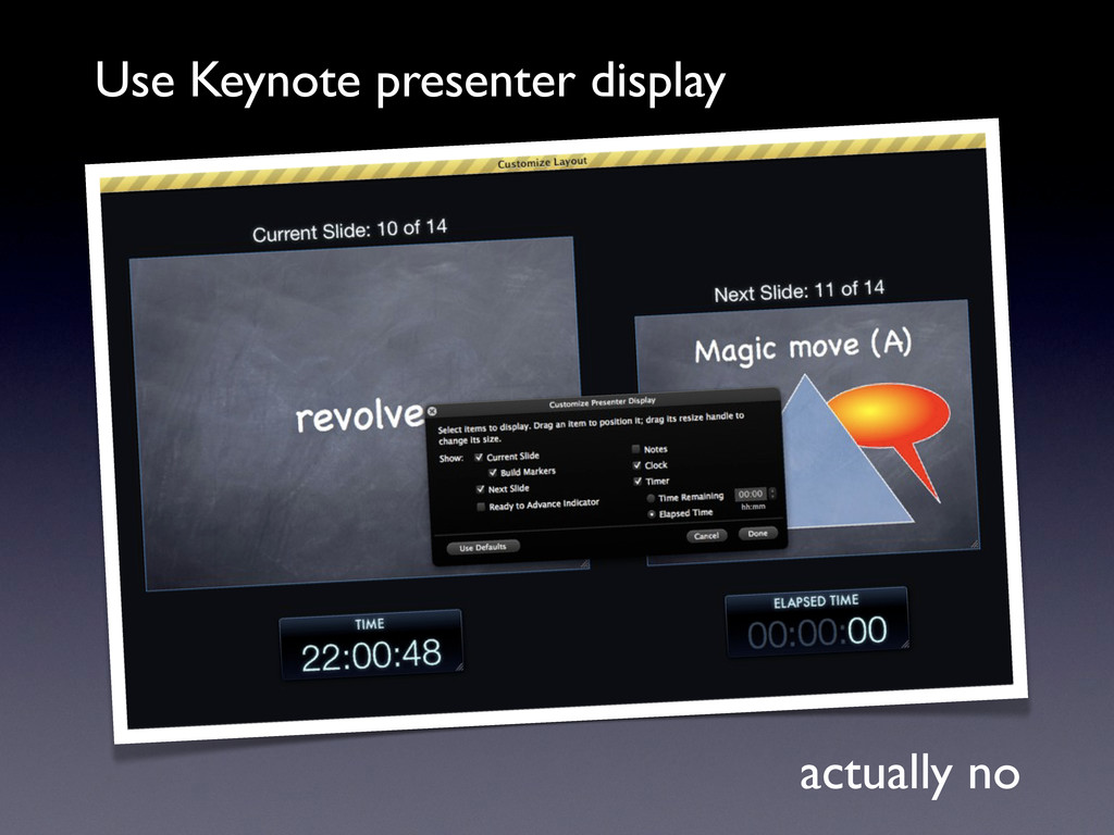 Use Keynote presenter display actually no
