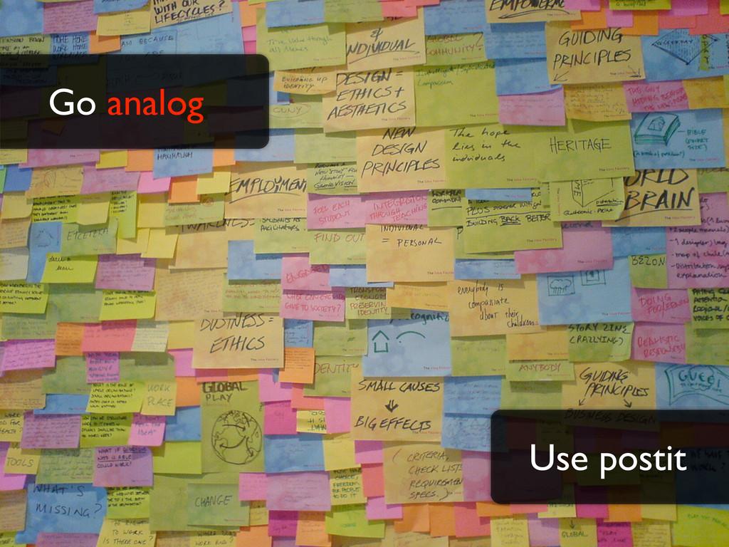 Go analog Use postit