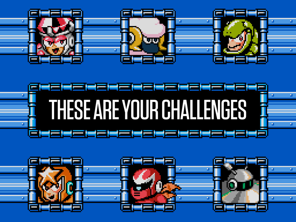 THESE ARE YOUR CHALLENGES