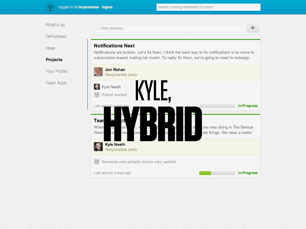 KYLE, HYBRID