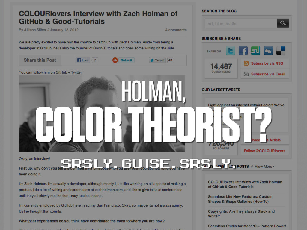 HOLMAN, COLOR THEORIST? SRSLY. GUISE. SRSLY.