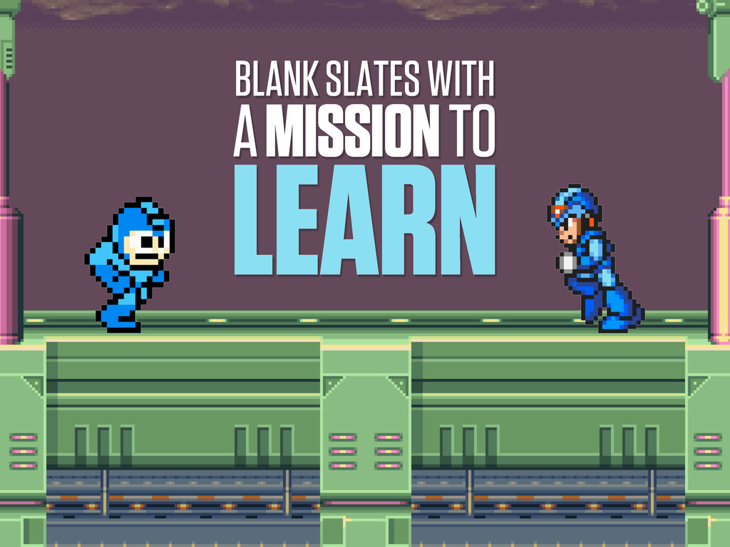 BLANK SLATES WITH A MISSION TO LEARN