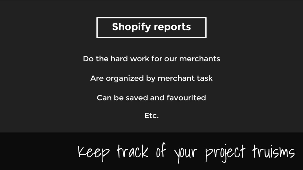Shopify reports Keep track of your project trui...