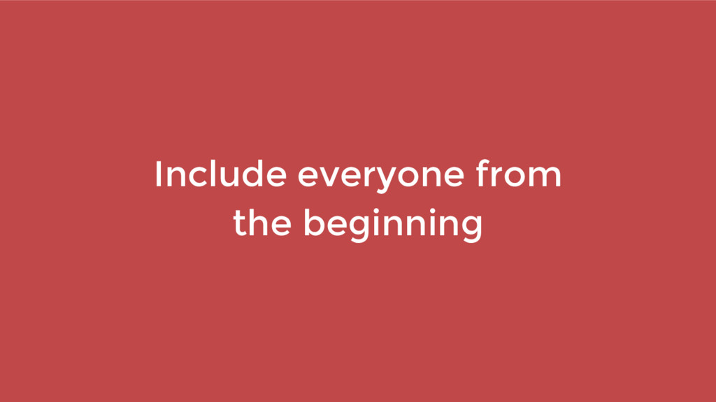 Include everyone from the beginning
