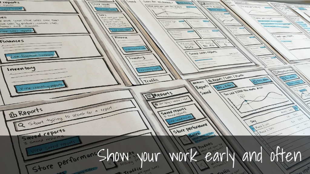 Show your work early and often