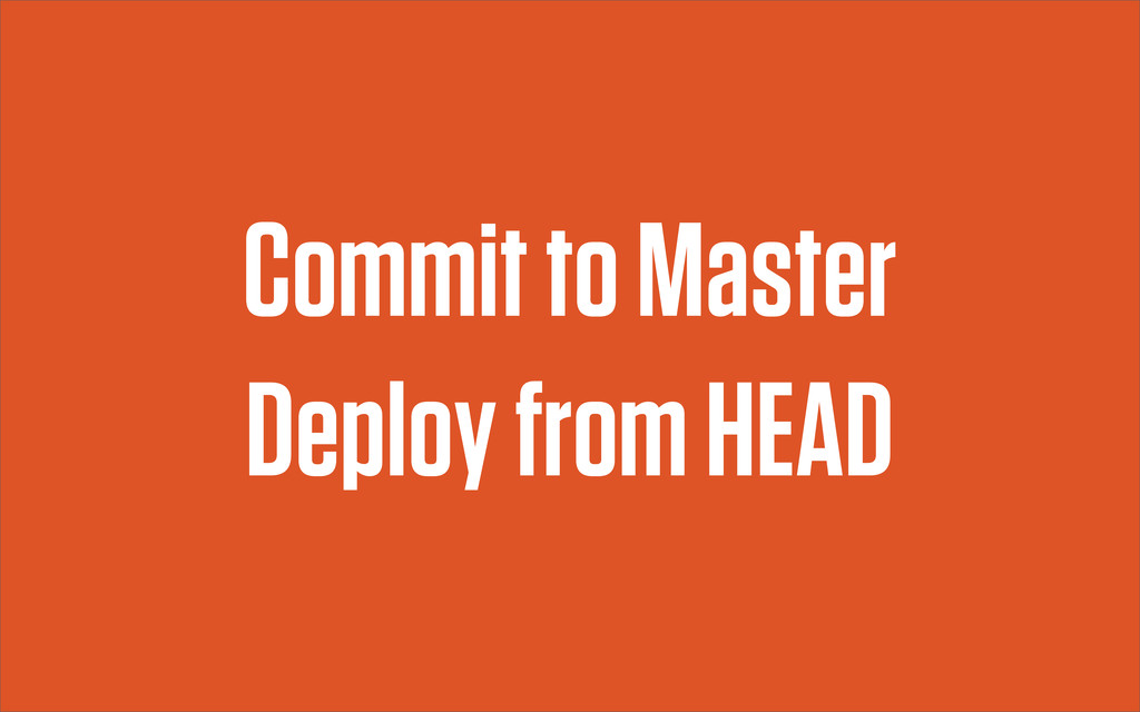 Commit to Master Deploy from HEAD
