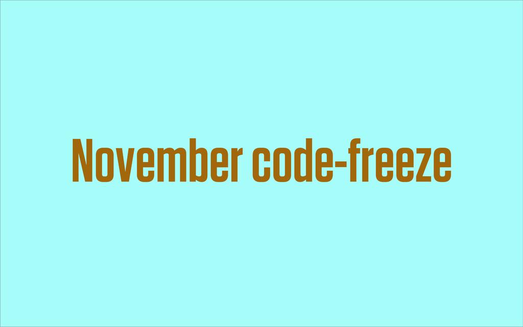 November code-freeze