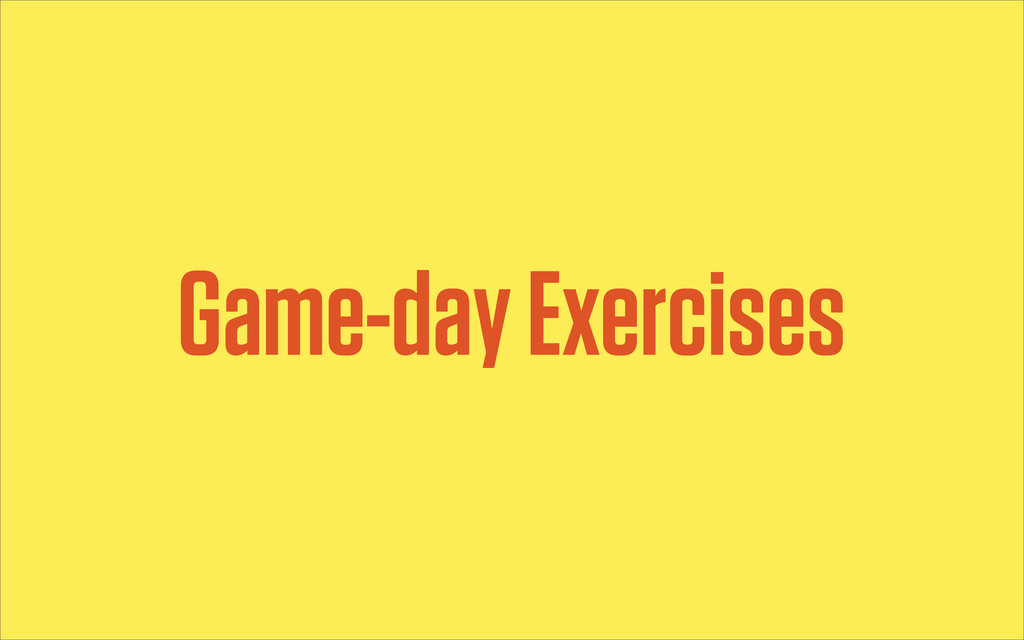 Game-day Exercises