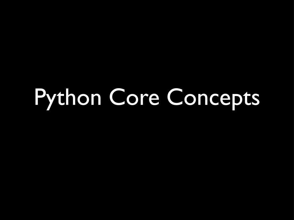 Python Core Concepts