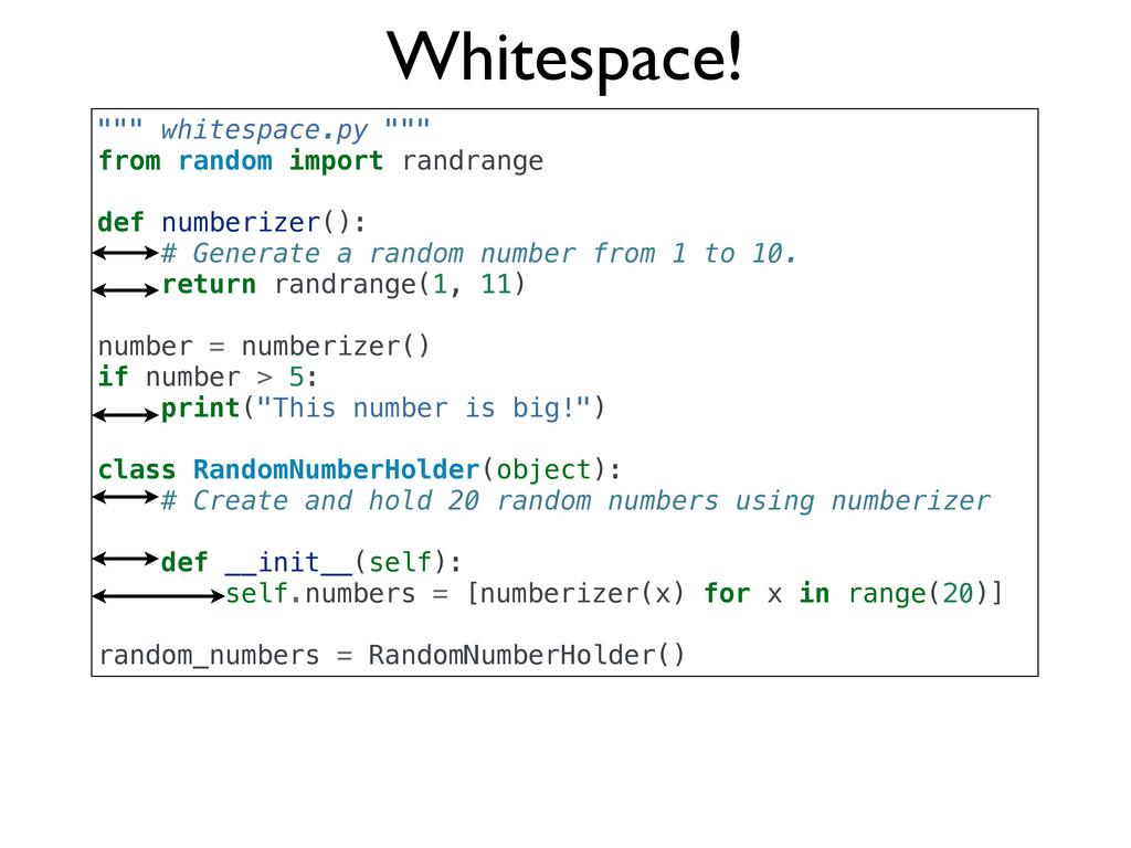 "Whitespace! """""" whitespace.py """""" from random i..."