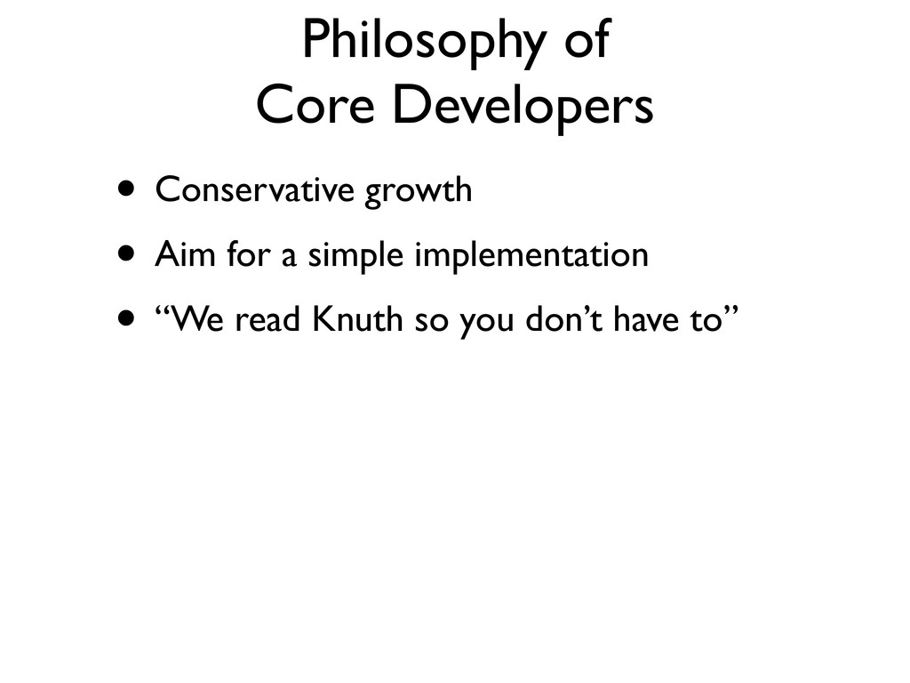Philosophy of Core Developers • Conservative gr...