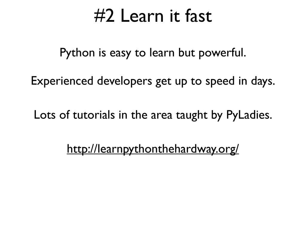 #2 Learn it fast Python is easy to learn but po...