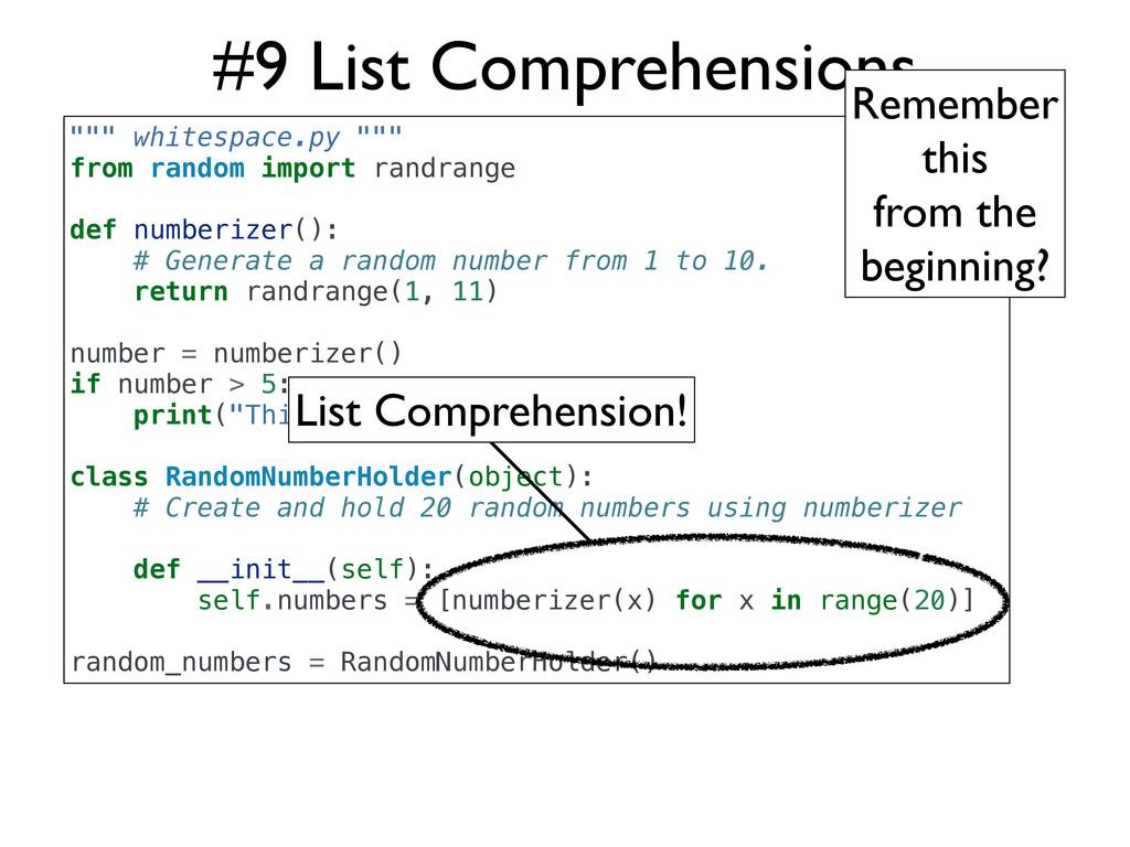 "#9 List Comprehensions """""" whitespace.py """""" fr..."