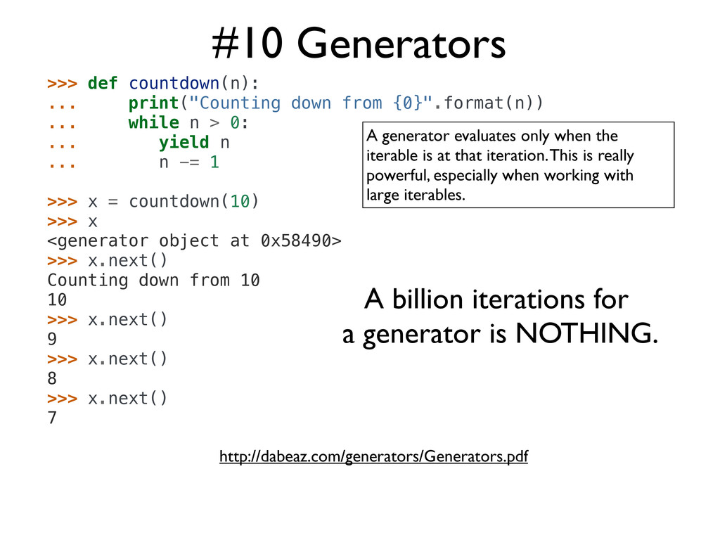 #10 Generators A generator evaluates only when ...