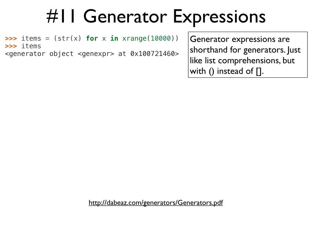 #11 Generator Expressions >>> items = (str(x) f...