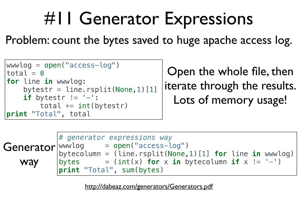 #11 Generator Expressions http://dabeaz.com/gen...