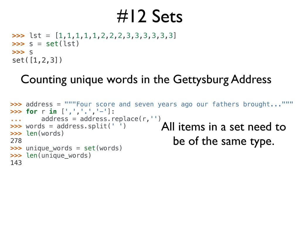 #12 Sets >>> lst = [1,1,1,1,1,2,2,2,3,3,3,3,3,3...
