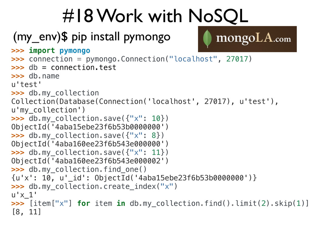 #18 Work with NoSQL (my_env)$ pip install pymon...
