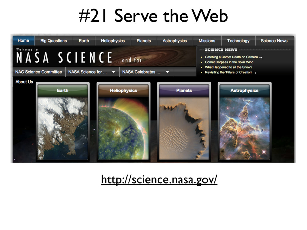 #21 Serve the Web http://science.nasa.gov/