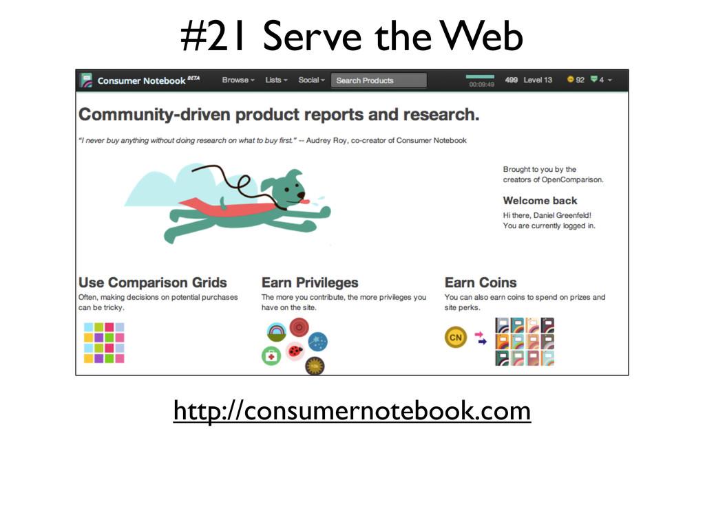 #21 Serve the Web http://consumernotebook.com