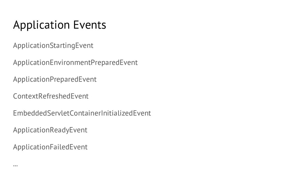 Application Events ApplicationStartingEvent App...