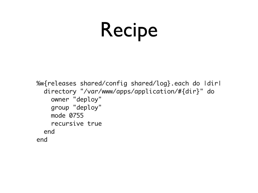 Recipe %w{releases shared/config shared/log}.ea...