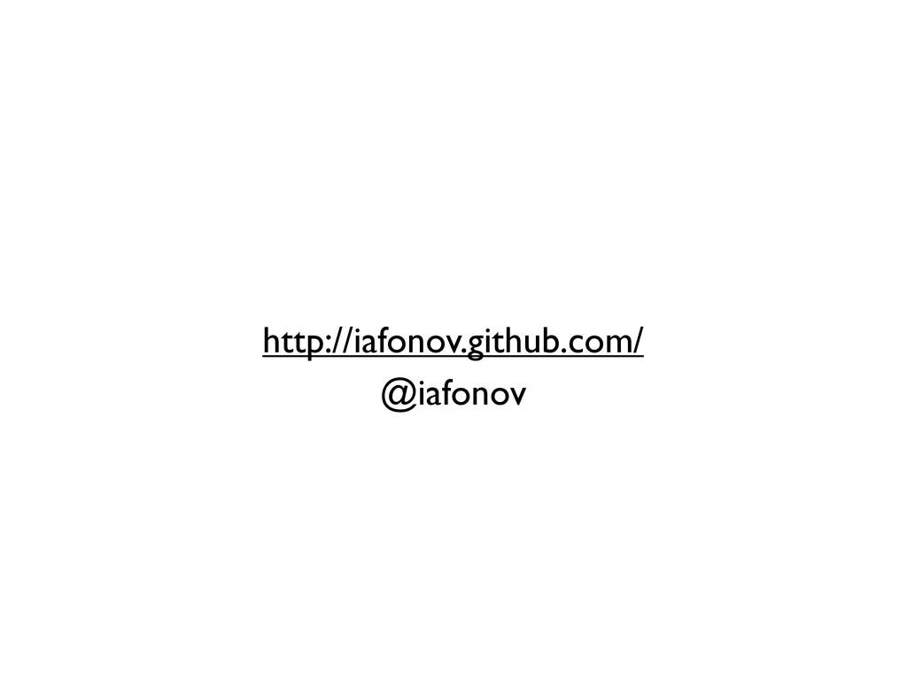 http://iafonov.github.com/ @iafonov