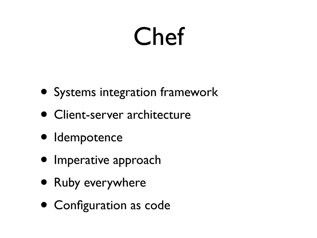 Chef • Systems integration framework • Client-s...