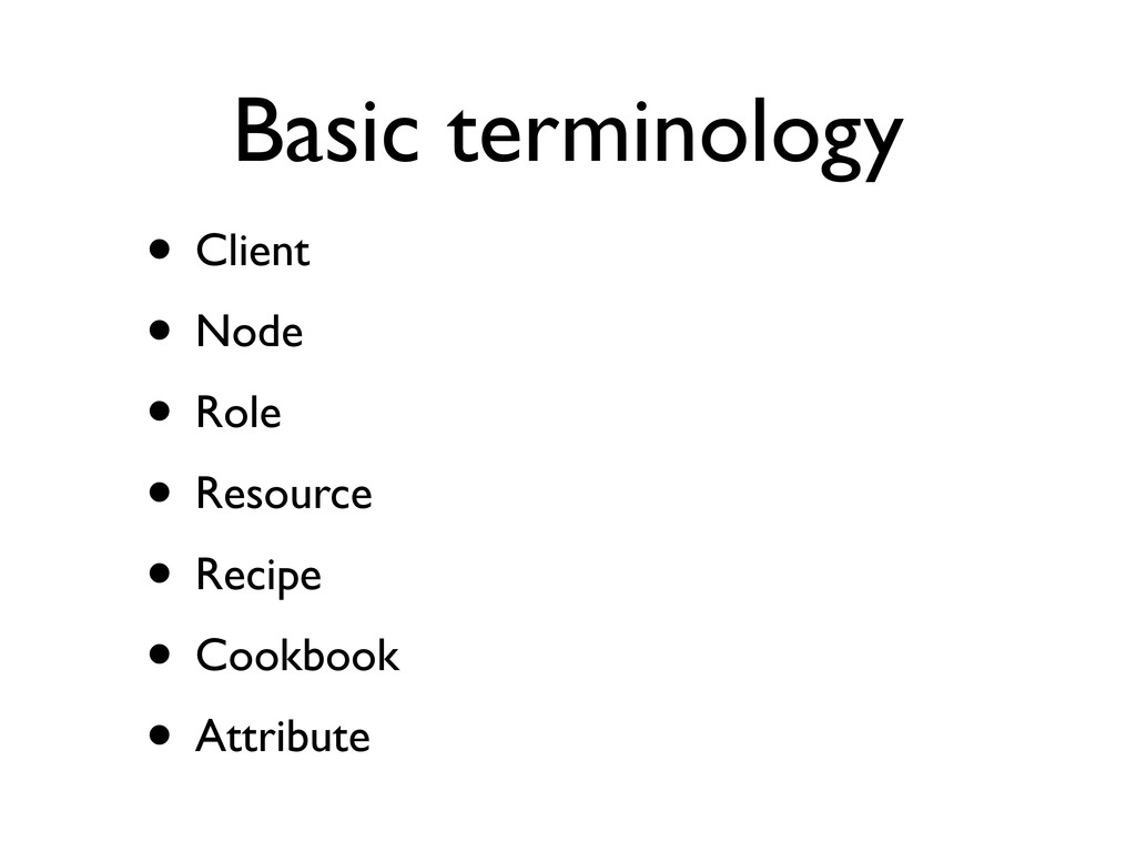 Basic terminology • Client • Node • Role • Reso...